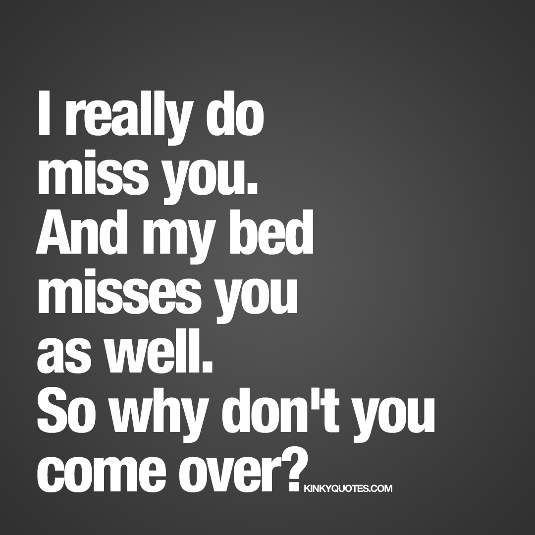 Miss quotes sexy you I Miss