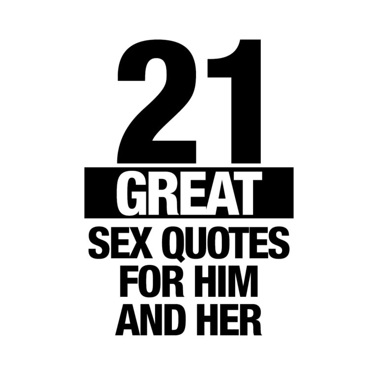 21 great sex quotes for him and her