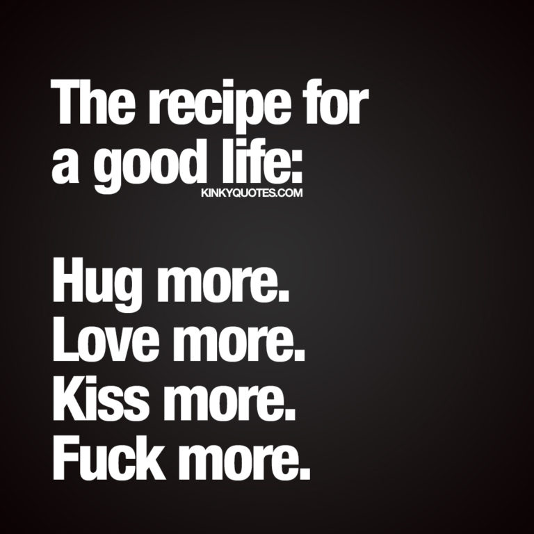 The recipe for a good life.