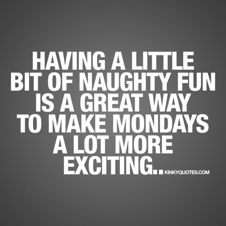 Naughty Monday quote
