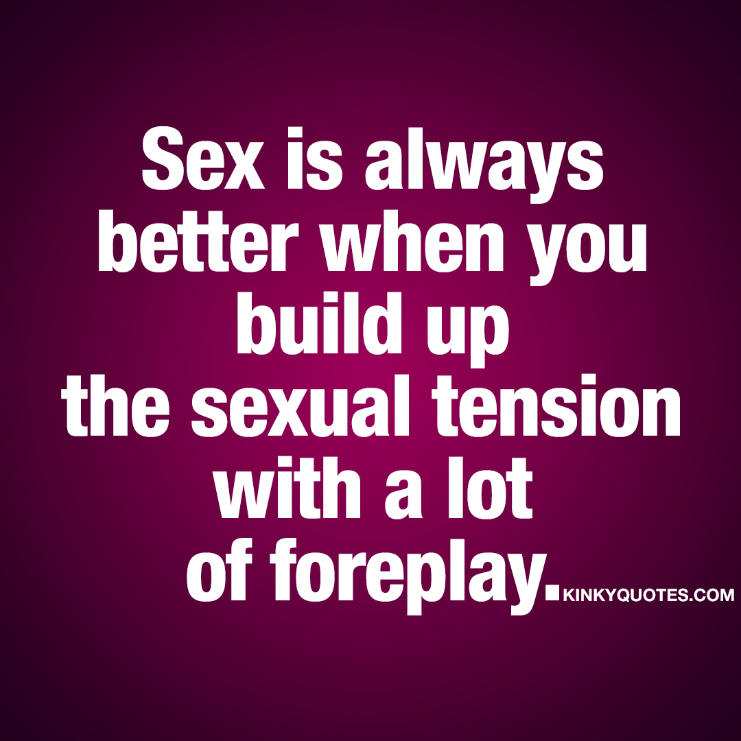 The sex is always better when
