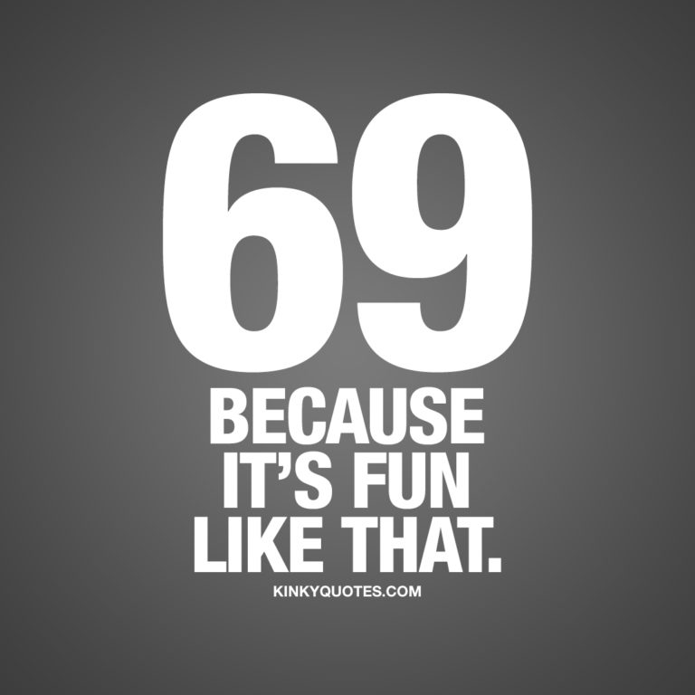 69. Because it's fun like that.