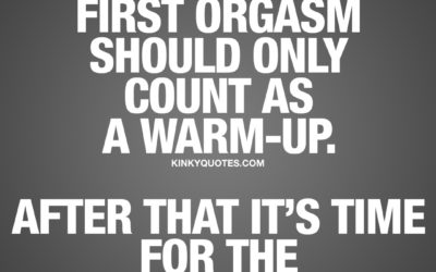 I think the first orgasm should only count as a warm-up. After that it's time for the real workout.